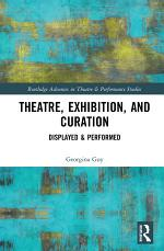 Theatre, Exhibition, and Curation