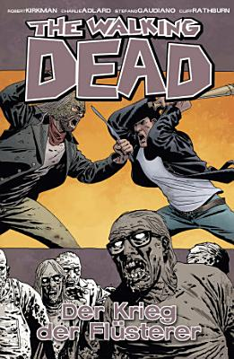 The Walking Dead 27  Der Krieg der Fl  sterer PDF