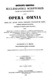 Octavi saeculi ecclesiastici scriptores maxima ex parte recensentur, quorum opera omnia nova et, quod antea prorsus inauditum fuit, communi editione donantur, nominaque in subiecta serie evolvuntur
