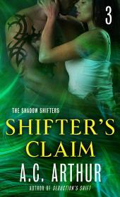 Shifter's Claim Part III: A Paranormal Shapeshifter Werejaguar Romance