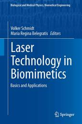 Laser Technology in Biomimetics: Basics and Applications