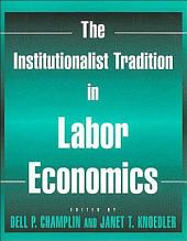 The Institutionalist Tradition in Labor Economics