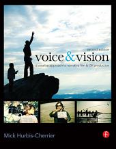 Voice and Vision: A Creative Approach to Narrative Film and DV Production, Edition 2
