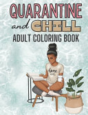 Quarantine and Chill Adult Coloring Book