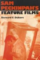 Sam Peckinpah s Feature Films PDF