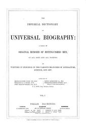 The Imperial Dictionary of Universal Biography: A Series of Original Memoirs of Distinguished Men, of All Ages and All Nations, Part 2