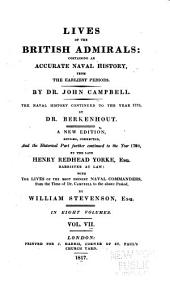 Lives of the British Admirals: Containing Also a New and Accurate Naval History, from the Earliest Periods, Volume 7