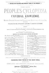 The New People's Cyclopedia of Universal Knowledge: With Numerous Appendixes Invaluable for Reference in All Departments of Industrial Life, and with the Pronunciation and Orthography Conformed to Webster's Dictionary ... Including a Complete and Indexed Atlas of the Globe, Volume 1