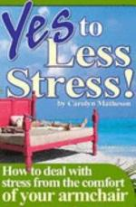 Yes to Less Stress
