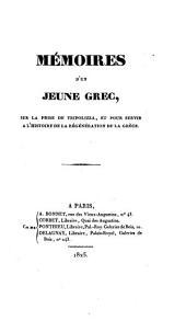 Mémoires d'un jeune Grec, sur la prise de Tripolizza et pour servir à l'histoire de la régéneration de la Grèce