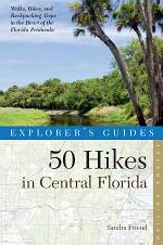 Explorer's Guide 50 Hikes in Central Florida (Second Edition)