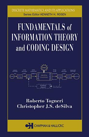 Fundamentals of Information Theory and Coding Design PDF