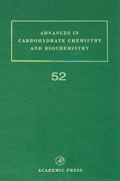 Advances in Carbohydrate Chemistry and Biochemistry: Volume 52