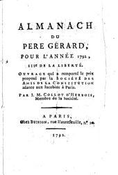 Almanach du Père Gérard: pour l'année 1792, la 3e de l'ère de la liberté ; ouvr. qui a remporté le prix proposé par la Société des Amis de la Constitution, séante aux Jacobins, à Paris
