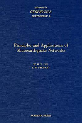 Principles and Applications of Microearthquake Networks