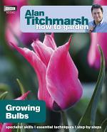 Alan Titchmarsh How to Garden: Growing Bulbs