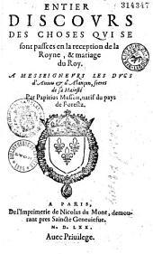 Entier discours des choses qui se sont passees en la reception de la royne, & mariage du roy [Charles IX], a messeigneurs les ducs d'Aniou et d'Alançon, freres de sa maiesté par Papirius Masson, natif du pays de Forestz
