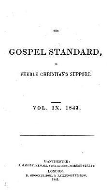 The Gospel Standard  Or  Feeble Christian s Support