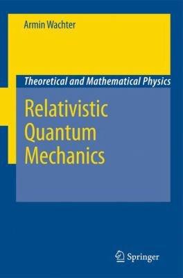 Relativistic Quantum Mechanics PDF