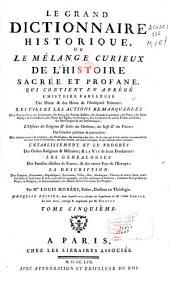Le grand dictionnaire historique ou Le melange curieux de l'Histoire sacrée et profane ...