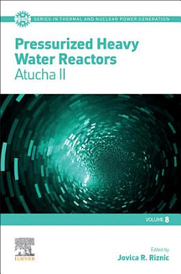 Pressurized Heavy Water Reactors