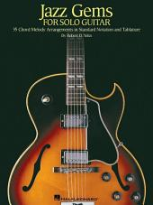 Jazz Gems for Solo Guitar (Songbook): 35 Chord Melody Arrangements in Standard Notation and Tablature