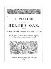 A Treatise on the Identity of Herne's Oak, Shewing the Maiden Tree to Have Been the Real One