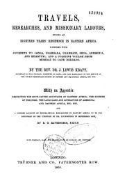 Travels, researches, and missionary la bours, during an eighteen year's residence in eastern Africa