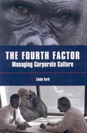 The Fourth Factor: Managing Corporate Culture