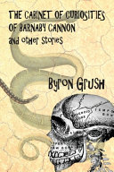 The Cabinet of Curiosities of Barnaby Cannon and Other Stories PDF