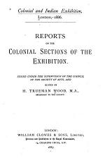 Reports on the Colonial Sections of the Exhibition