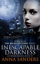 Inescapable Darkness: An Urban Fantasy Novel