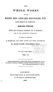 The Whole Works of the Right Rev. Edward Reynolds, Lord Bishop of Norwich: Volume 6