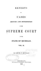 Reports of Cases Argued and Determined in the Supreme Court of the State of Michigan... [1843-1847]: Volume 2