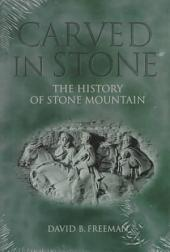 Carved in Stone: The History of Stone Mountain