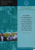 Global Citizenship  Cultural Citizenship and World Religions in Religion Education PDF