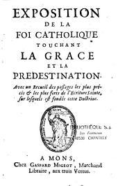 Exposition de la foi catholique touchant la grâce et la prédestination