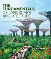 The Fundamentals of Landscape Architecture: Edition 2