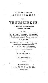 Nieuwe zekere geneeswijze der Venusziekte, in alle hare verschijnselen bekend gemaakt: Volume 1