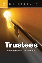 Guidelines Trustees: Manage the Resources of the Congregation