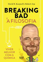 Breaking Bad: E a Filosofia