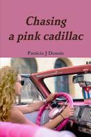 Chasing a pink cadillac PDF