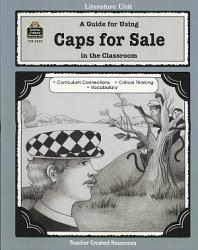A Guide For Using Caps For Sale In The Classroom Book PDF