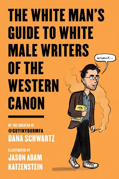 Download The White Man s Guide to White Male Writers of the Western Canon Book