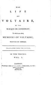 The Life Of Voltaire: Translated From the French : In Two Volumes, Volume 1