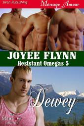 Dewey [Resistant Omegas 5]