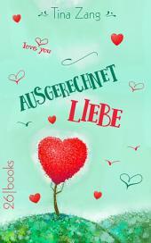 Ausgerechnet Liebe: Ausgabe 4