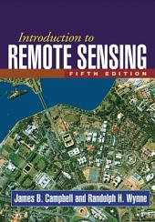 Introduction to Remote Sensing, Fifth Edition: Edition 5