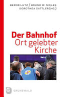Der Bahnhof   Ort gelebter Kirche PDF