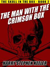 The Man with the Crimson Box: The Skull in the Box, Book 2
